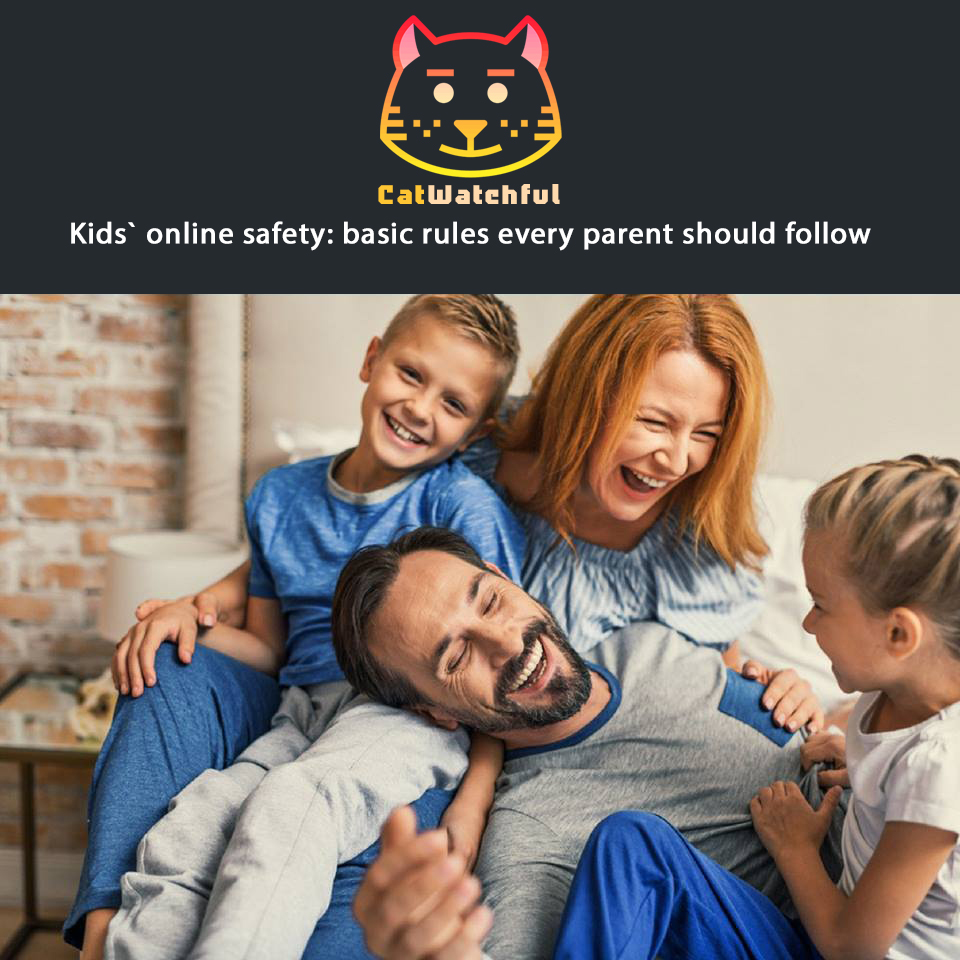 Kids` online safety: basic rules every parent should follow